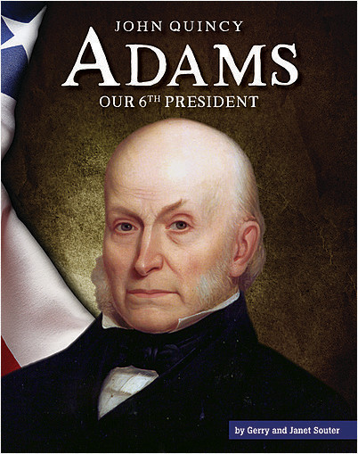 Cover: John Quincy Adams: Our 6th President