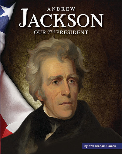 Cover: Andrew Jackson: Our 7th President