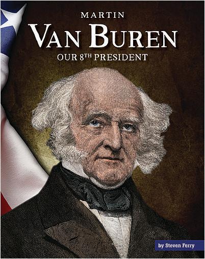Cover: Martin Van Buren: Our 8th President