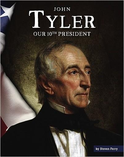Cover: John Tyler: Our 10th President