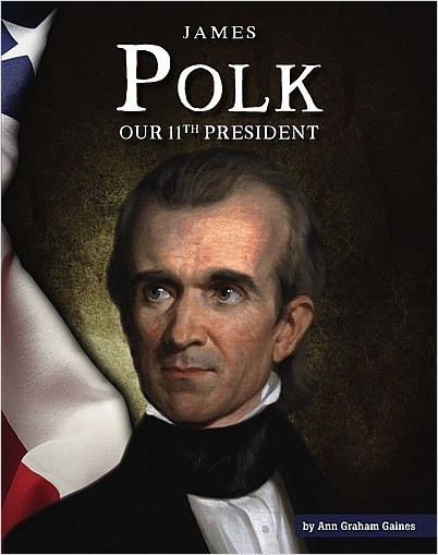 Cover: James Polk: Our 11th President
