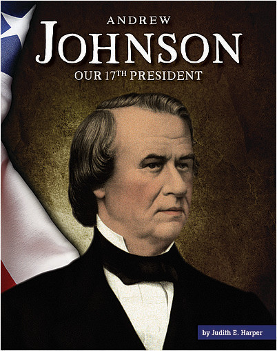 Cover: Andrew Johnson: Our 17th President