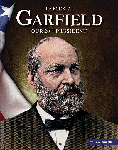 Cover: James A. Garfield: Our 20th President