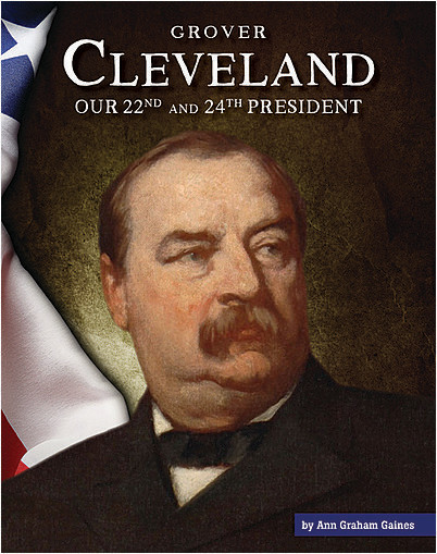 Cover: Grover Cleveland: Our 22nd and 24th President