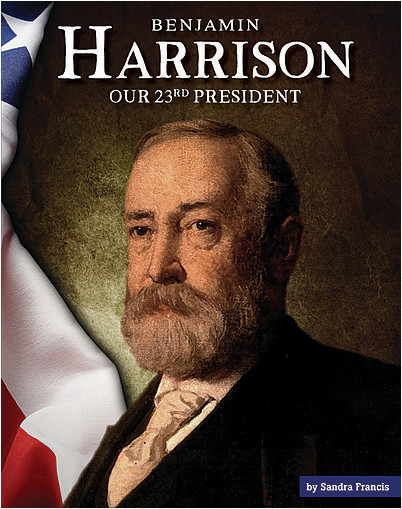 Cover: Benjamin Harrison: Our 23rd President