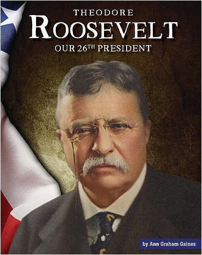 Cover: Theodore Roosevelt: Our 26th President