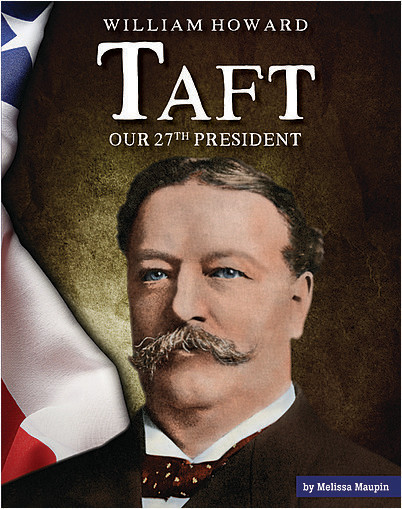 Cover: William Howard Taft: Our 27th President