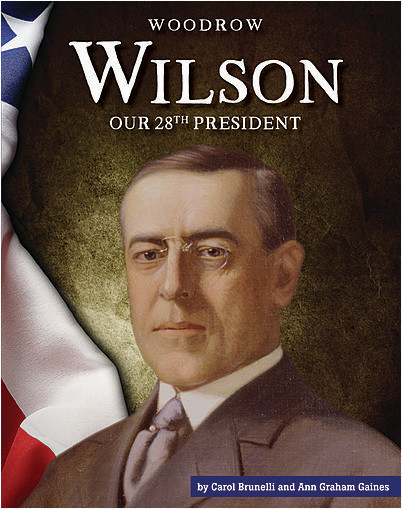 Cover: Woodrow Wilson: Our 28th President