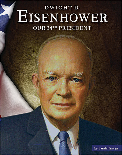 Cover: Dwight D. Eisenhower: Our 34th President