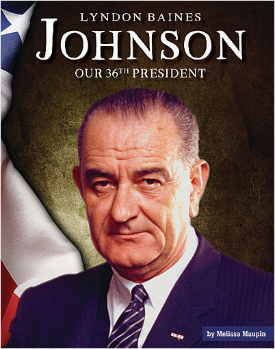 Cover: Lyndon Baines Johnson: Our 36th President