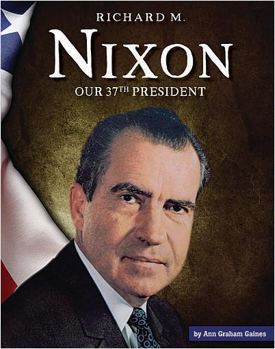 Cover: Richard M. Nixon: Our 37th President