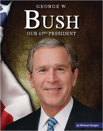 Cover: George W. Bush: Our 43rd President