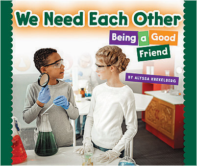 Cover: We Need Each Other: Being a Good Friend