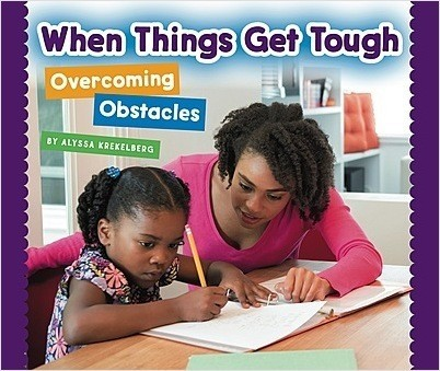 Cover: When Things Get Tough: Overcoming Obstacles