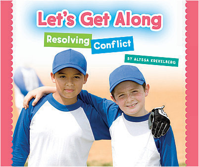 Cover: Let's Get Along: Resolving Conflict