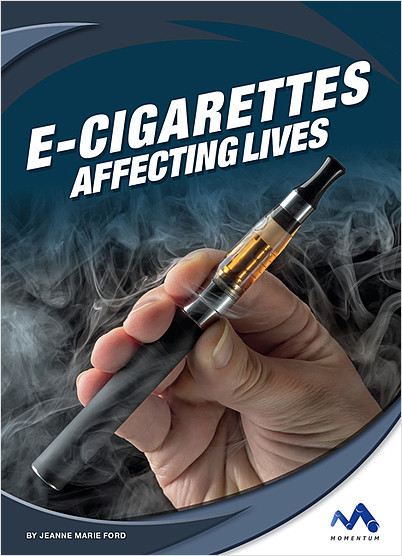 Cover: E-Cigarettes: Affecting Lives