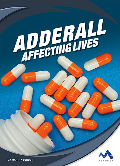 Cover: Adderall: Affecting Lives
