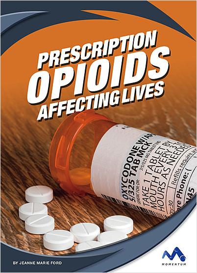 Cover: Prescription Opioids: Affecting Lives