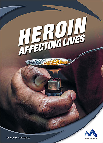 Cover: Heroin: Affecting Lives
