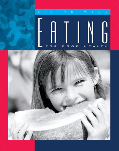 Cover: Eating for Good Health