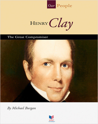 Cover: Henry Clay: The Great Compromiser