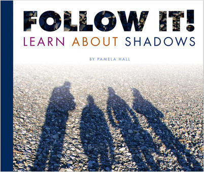 Cover: Follow It! Learn About Shadows