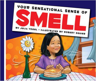 Cover: Your Sensational Sense of Smell