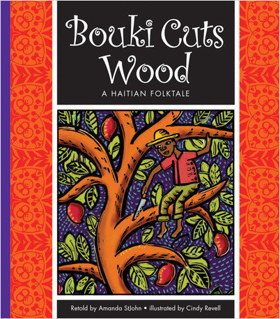 Cover: Bouki Cuts Wood: A Haitian Folktale