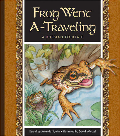 Cover: Frog Went A-Traveling: A Russian Folktale