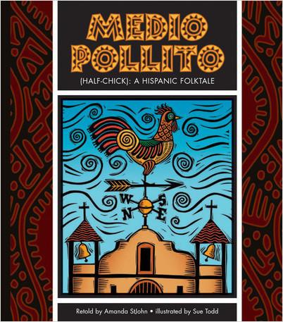 Cover: Medio Pollito (Half-Chick): A Mexican Folktale