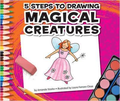 Cover: 5 Steps to Drawing Magical Creatures