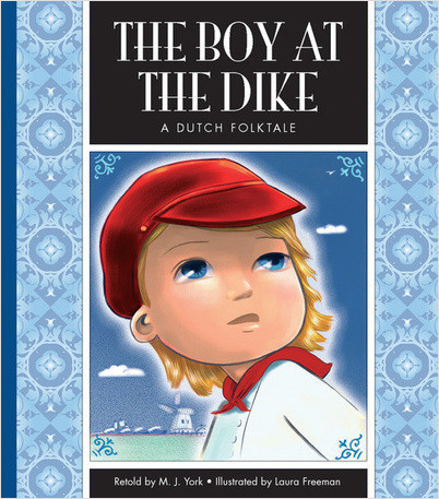 Cover: The Boy at the Dike: A Dutch Folktale