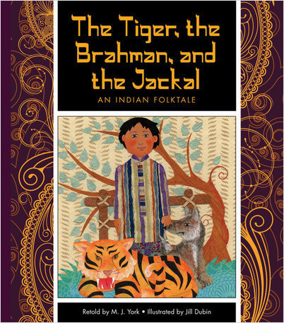 Cover: The Tiger, the Brahman, and the Jackal: An Indian Folktale