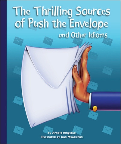Cover: The Thrilling Sources of Push the Envelope and Other Idioms