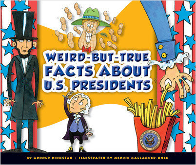 Cover: Weird-but-True Facts about U.S. Presidents
