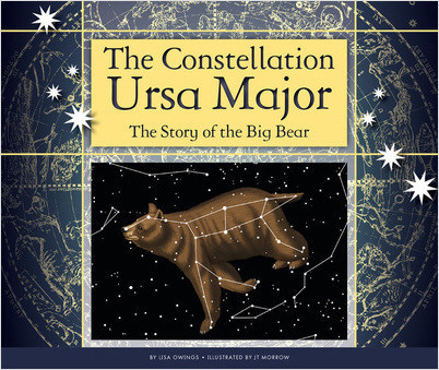 Cover: The Constellation Ursa Major: The Story of the Big Bear