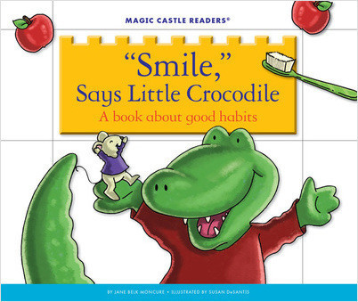 Cover: 'Smile,' Says Little Crocodile: A Book about Good Habits