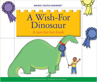 Cover: A Wish-For Dinosaur: A Just-For-Fun Book