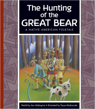 Cover: The Hunting of the Great Bear: A Native American Folktale