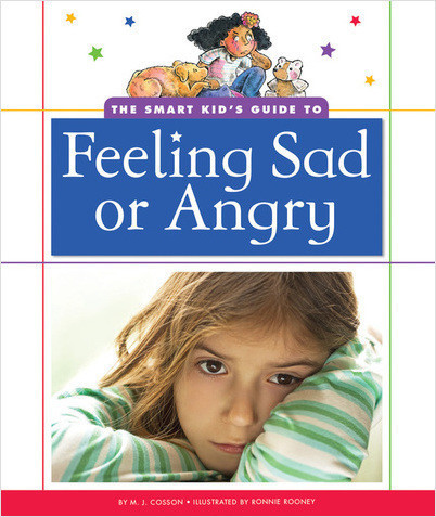 Cover: The Smart Kid's Guide to Feeling Sad or Angry