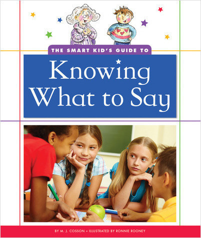 Cover: The Smart Kid's Guide to Knowing What to Say
