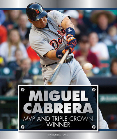 Cover: Miguel Cabrera: MVP and Triple Crown Winner