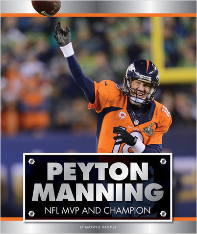 Cover: Peyton Manning: NFL MVP and Champion