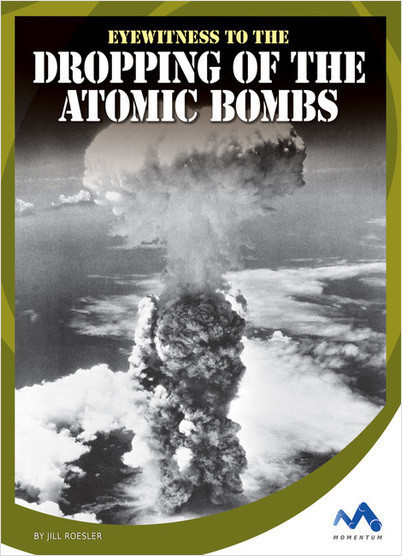 Cover: Eyewitness to the Dropping of the Atomic Bombs