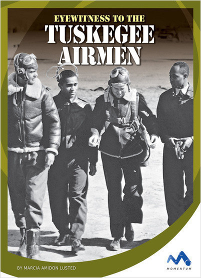 Cover: Eyewitness to the Tuskegee Airmen