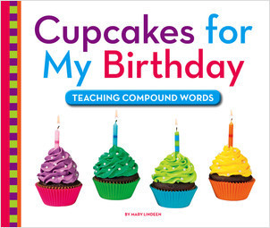Cover: Cupcakes for My Birthday: Teaching Compound Words