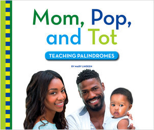 Cover: Mom, Pop, and Tot: Teaching Palindromes