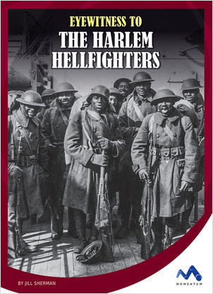 Cover: Eyewitness to the Harlem Hellfighters