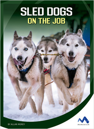 Cover: Sled Dogs on the Job