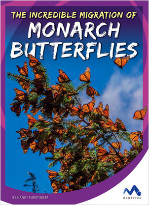 Cover: The Incredible Migration of Monarch Butterflies